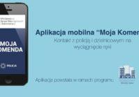 """Aplikacja """"Moja Komenda"""" – kontakt z policją i dzielnicowymi na wyciągnięcie ręki"""
