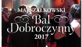Marszałkowski Bal Dobroczynny 2017 Tucholi nie dotyczy!