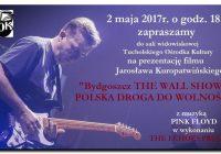"""POLECAMY! Film """"Bydgoszcz The wall show. Polska droga do wolności"""" już wkrótce w Tucholi"""