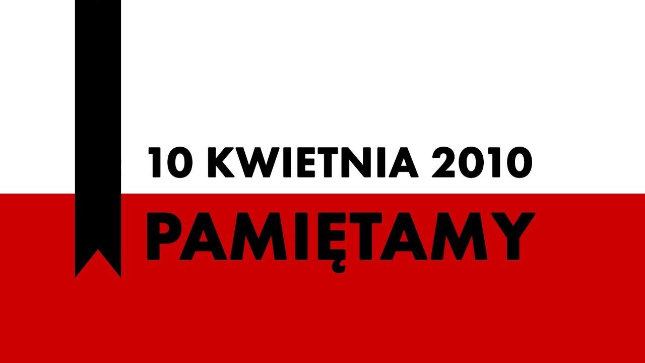 10 kwietnia 2010 r. – Polska pamięta!