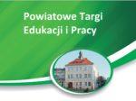 Zaproszenie na VI Powiatowe Targi Edukacji i Pracy